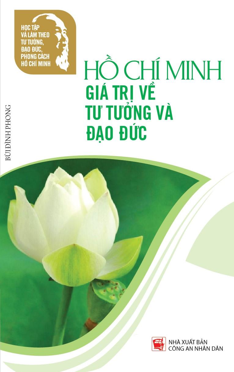 Hồ Chí Minh giá trị về tư tưởng và đạo đức