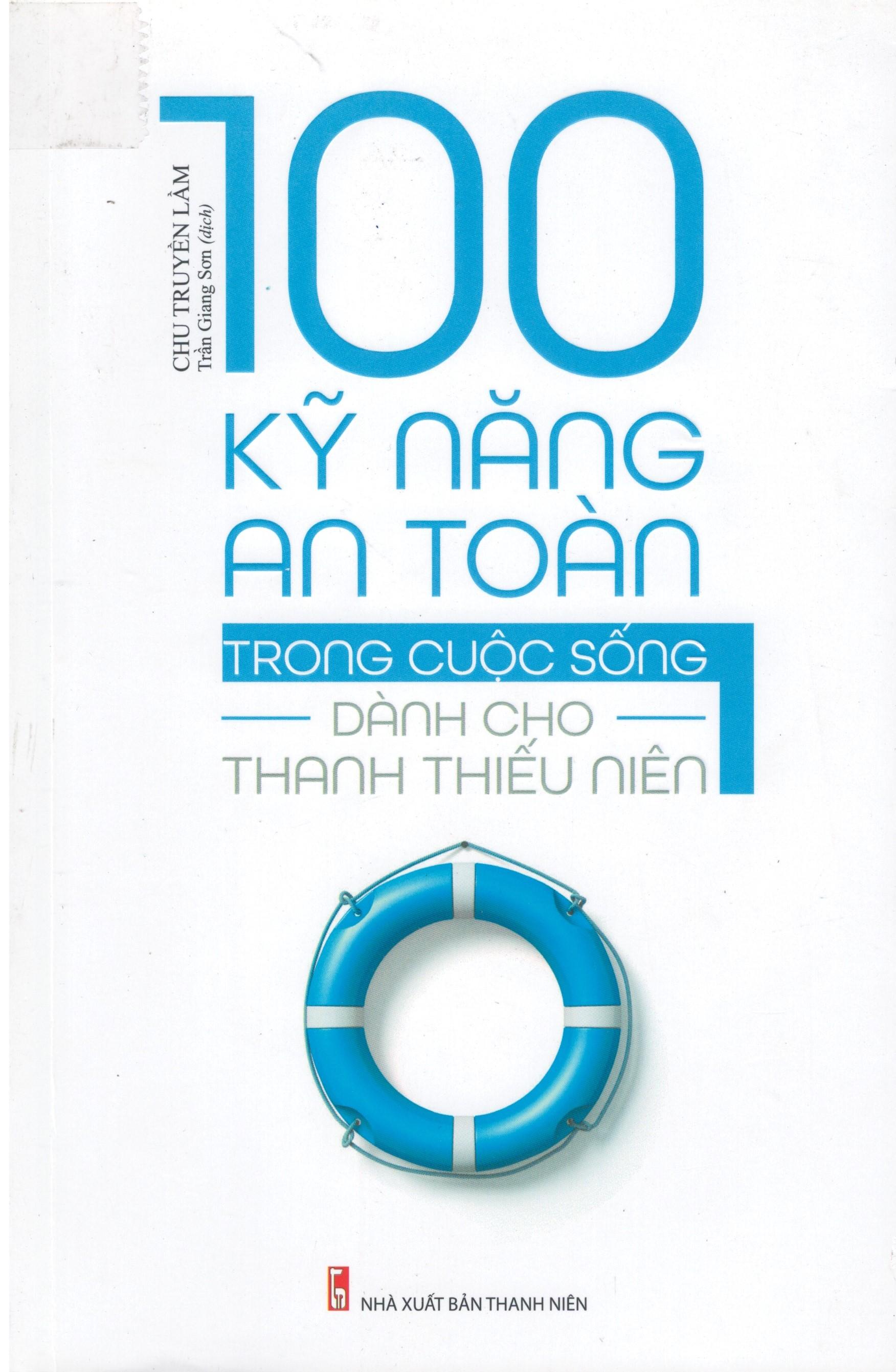 100 KỸ NĂNG AN TOÀN TRONG CUỘC SỐNG DÀNH CHO THIẾU NIÊN