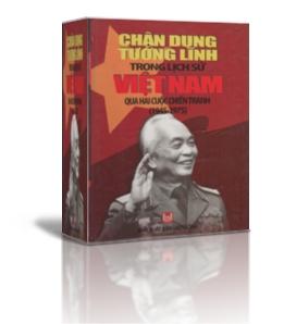CHÂN DUNG TƯỚNG LĨNH TRONG LỊCH SỬ VIỆT NAM QUA HAI CUỘC CHIẾN TRANH (1945 – 1975)