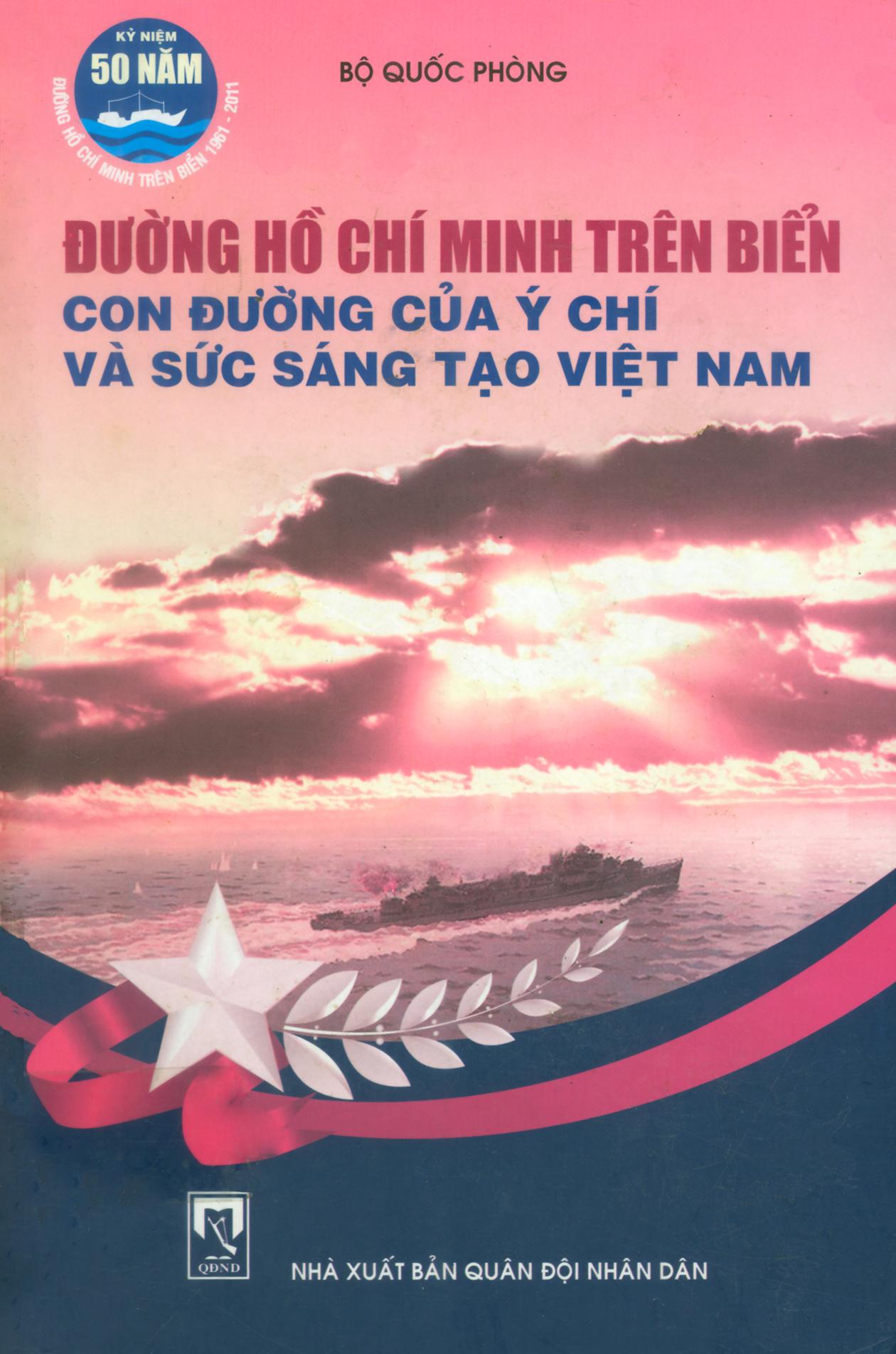 Đường Hồ Chí Minh trên biển con đường của ý chí và sức sáng tạo Việt Nam