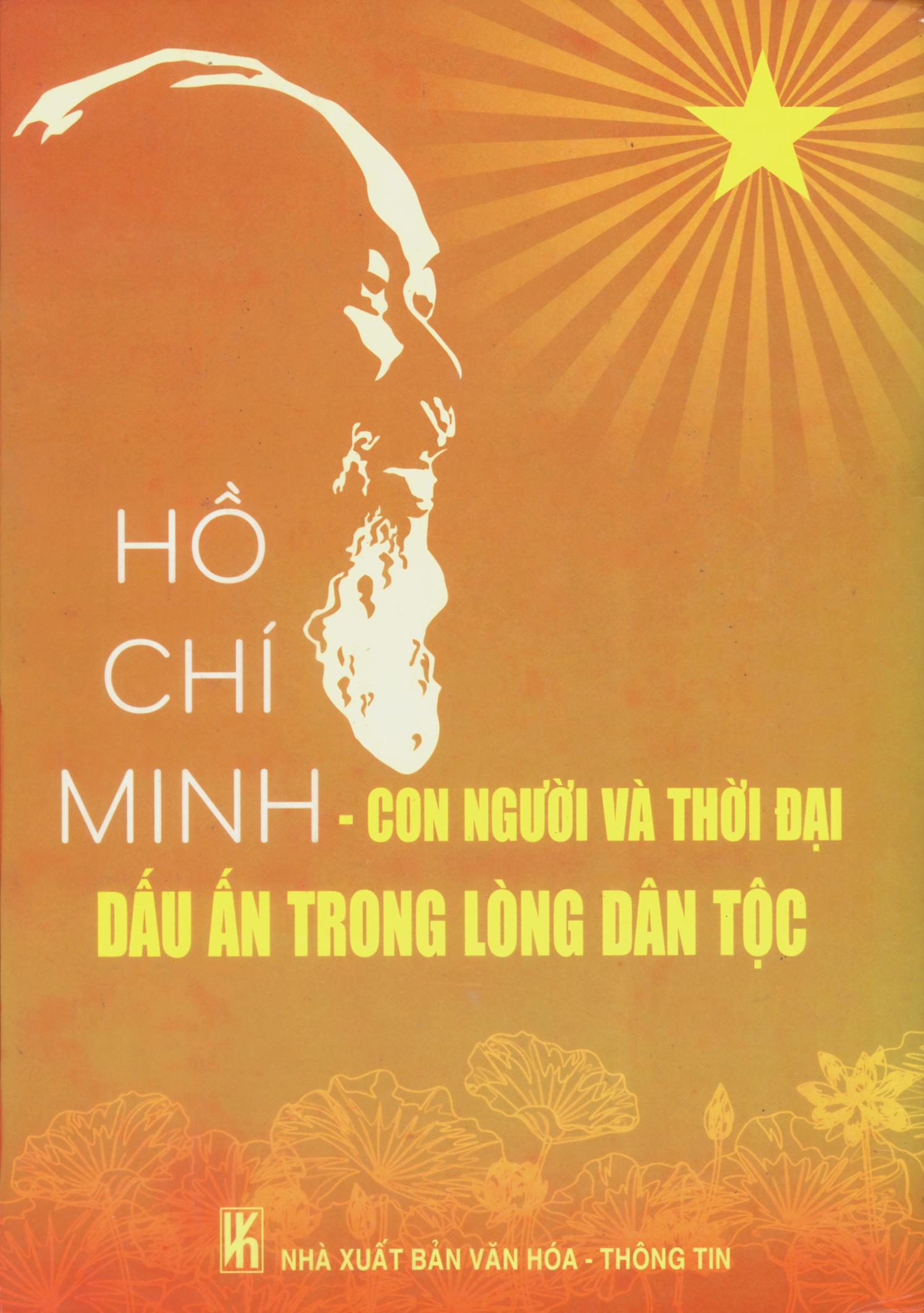 Hồ Chí Minh con người và thời đại, dấu ấn trong lòng dân tộc